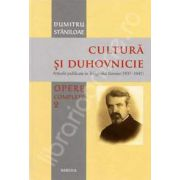 Cultura si duhovnicie. Opere complete. Volumul 2 (Dumitru Staniloae)