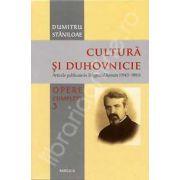Cultura si duhovnicie. Opere complete. Volumul 3 (Dumitru Staniloae)