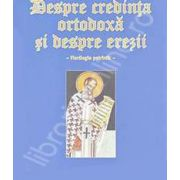 Despre credinta ortodoxa si despre erezii