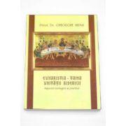 Euharistia - Taina unitatii Bisericii. Aspecte teologice si practice