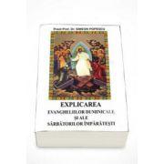 Explicarea evangheliilor duminicale si ale sarbatorilor imparatesti (Simeon Popescu)