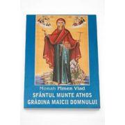 Sfantul Munte Athos, gradina Maicii Domnului (Vlad Pimen)