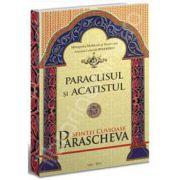 Paraclisul si acatistul Sfintei Cuvioase Parascheva