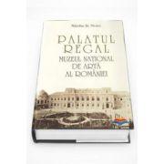 Palatul regal. Muzeul national de arta a Romaniei (Nicolae St Noica)
