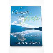 Chemati sa fie sfinti. O perspectiva biblica (John N. Oswalt)