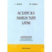 Scriitori bisericesti latini - antologie pentru seminariile si facultatile teologice