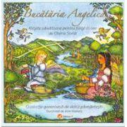 Bucataria Angelica. Retete sanatoase pentru fiinte divine de Cherie Soria
