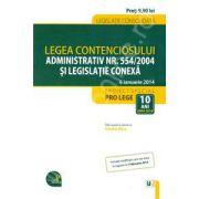 Legea contenciosului administrativ nr. 554/2004 si legislatie coneza - 6 Ianuarie 2014