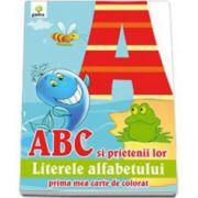 ABC si prietenii lor literele alfabetului (Prima mea carte de colorat)