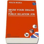 Brush your english for public relation job (Violeta Negrea)