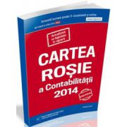 Cartea Rosie a Contabilitatii 2014 (Actualizata cu legislatia in vigoare)