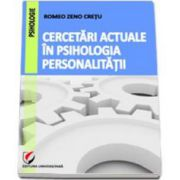 Cercetari actuale in psihologia personalitatii (Romeo Zeno Cretu)