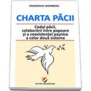 Charta Pacii. Codul pacii, colaborarii intre popoare si a coexistentei pasnice a celor doua sisteme