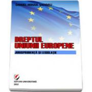 Dreptul Uniunii Europene - Daniel Mihail Sandru (editia a II-a)