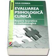 Evaluarea psihologica clinica - Repere teoretice si metodologice