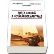 Forta juridica a hotararilor arbitrale (Daniel Mihail Sandru)
