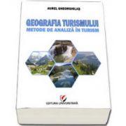 Geografia turismului. Metode de analiza in turism. Editia a II-a