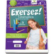 Gramatica pentru clasele III-IV. Partile de propozitie in 3 saptamani (Colectia Exersez!)