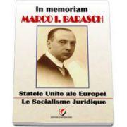 In memoriam Marco.I. Barasch. Statele Unite ale Europei. Le Socialisme Juridique