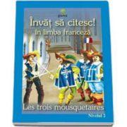 Invat sa citesc! Cei trei muschetari in limba franceza (nivelul 2)