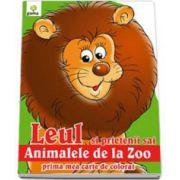 Leul si prietenii sai animalele de la Zoo (Prima mea carte de colorat)