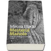 Mesterul Manole. Studii de etnologie si mitologie