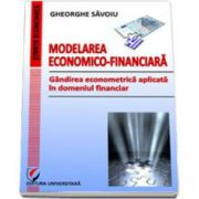 Modelarea economico-financiara. Gandirea econometrica aplicata in domeniul financiar