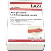 Noul si vechiul Cod de procedura penala.  Actualizat la 10.04.2014