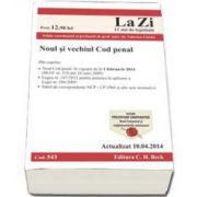 Noul si vechiul Cod penal. Actualizat la 10.04.2014