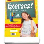 Scrierea corecta - Grupuri de litere in 3 saptamani pentru clasa a II-a (Colectia Exersez!)