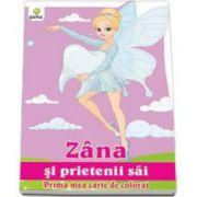 Zana si prietenii sai (Prima mea carte de colorat)