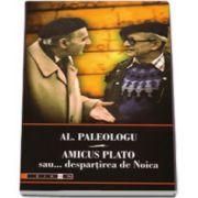 Amicus Plato... sau despartirea de Noica