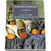 Panait Istrati - Codin. Ciulinii Baraganului - Dosar critic de Lucian Pricop