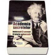 Academia secretelor. Intelectualii si spionajul. O istorie universala. Editia a II-a