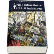 Crime infioratoare si talharii indraznete din a doua jumatate a secolului XIX in Romania