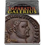 Imparatul Galerius (Alexandru Madgearu)