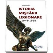 Istoria miscarii legionare. 1944-1968 - Ilarion Tiu