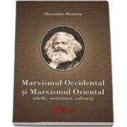 Marxismul occidental si marxismul oriental. Ideile, societatea, cultura