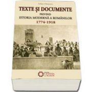 Texte si documente privind istoria moderna a romanilor (1774-1918). Editia a II-a