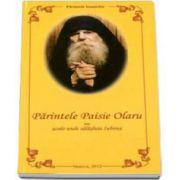 Parintele Paisie Olaru sau acolo unde salasluia iubirea (Ion Petrica)