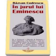 Razvan Codrescu, In jurul lui Eminescu