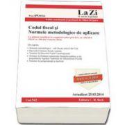 Codul fiscal si Normele metodologice. Actualizat la 25.03.2014