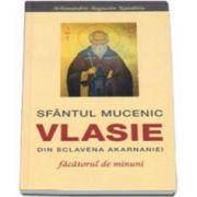 Sfantul Mucenic Vlasie din Sclavena Akarnaniei. Facatorul de minuni