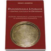 S. Milosevici Nenad, Dumnezeiasca liturghie. Centrul cultului in ortodoxie