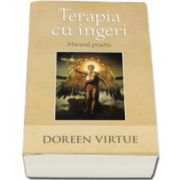 Doreen Virtue, Terapia cu Ingeri. Manual practic