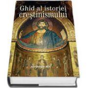 Ghid al istoriei crestinismului (Jonathan Hill)