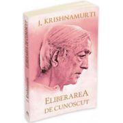 Jiddu Krishnamurti, Eliberarea de cunoscut