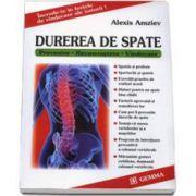 Cum poate fi prevenita si vindecata Durerea de spate. Prevenire, recunoastere, vindecare
