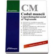 Codul muncii. Legea dialogului social si 7 legi uzuale. Actualizat 26 martie 2014