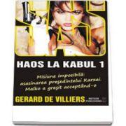 SAS 138: Haos la Kabul. Volumul I
